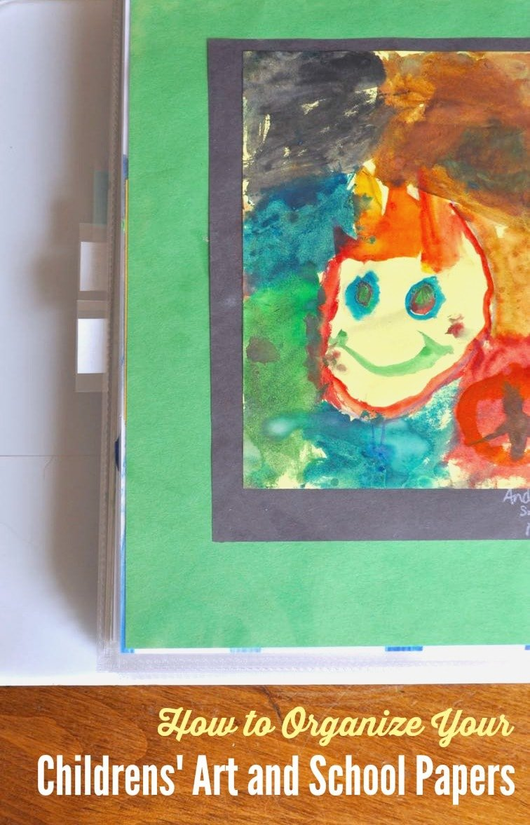 how to organize your childrens art projects and school papers so