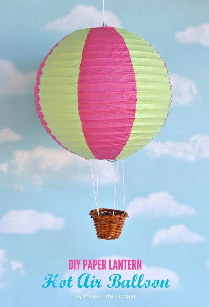 Diy Paper Lantern Hot Air Balloons Make Life Lovely