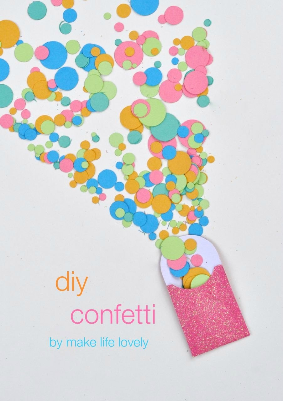 Diy Confetti By Make Life Lovely