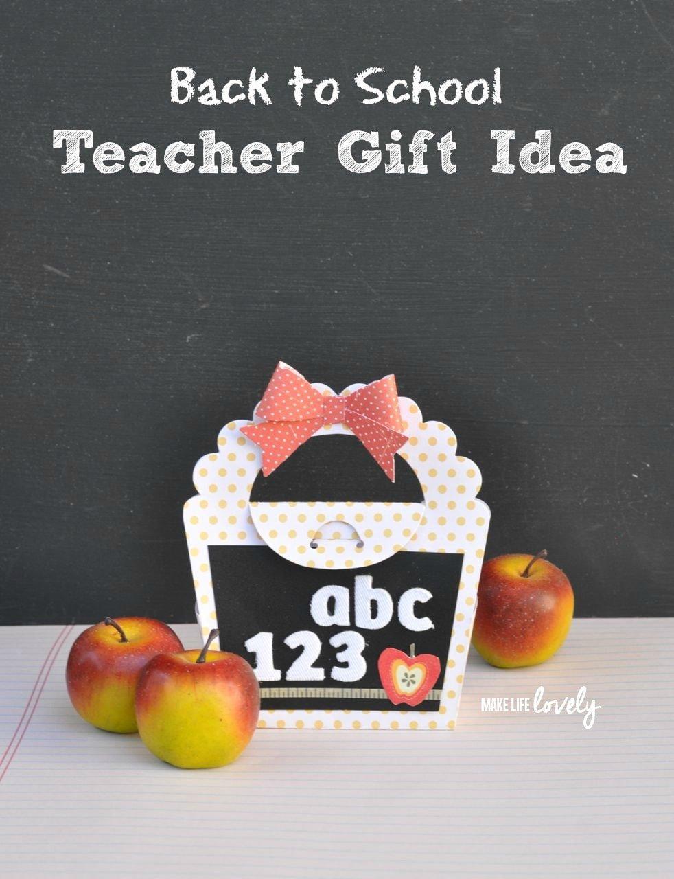 Back To School Teacher Gift Idea Make Life Lovely