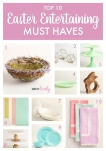Top 10 Easter Entertaining Must Haves by Make Life Lovely