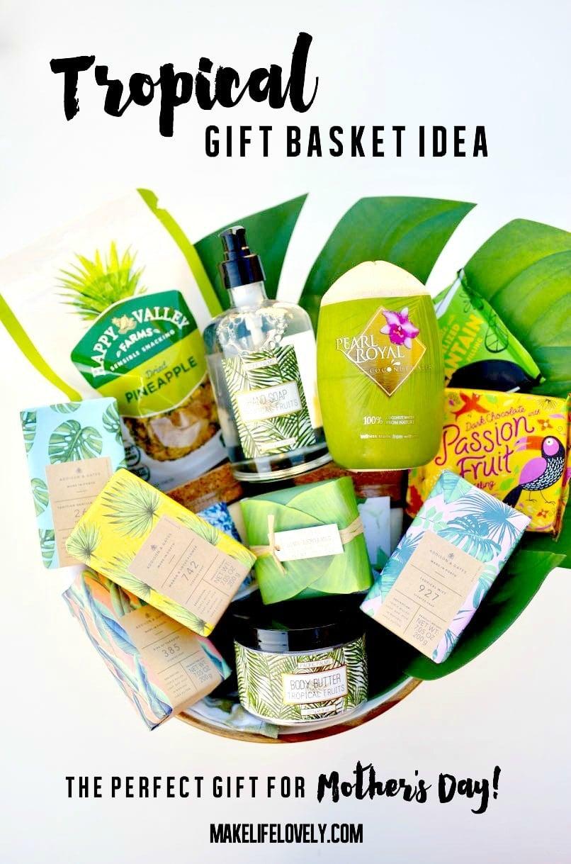 Tropical Motheru0027s Day gift basket ideas  sc 1 st  Make Life Lovely & Tropical Motheru0027s Day Gift Basket Idea that Mom Will LOVE! - Make ...