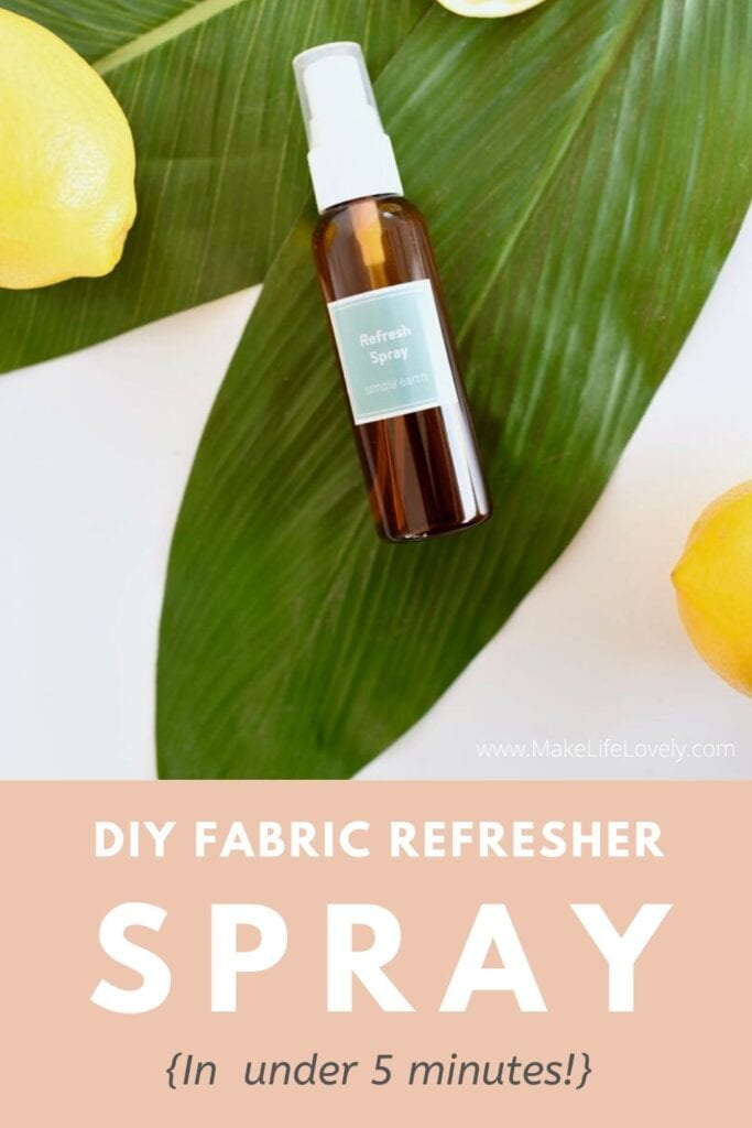 How to make an all-natural fabric refresher spray {In under 5 minutes!}